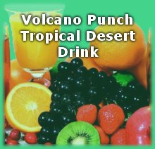 Volcano Punch Tropical Desert Drink